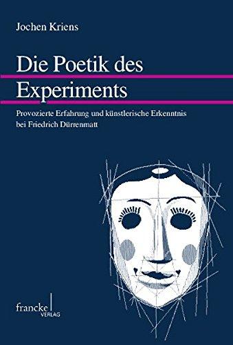 Die Poetik des Experiments: Jochen Kriens