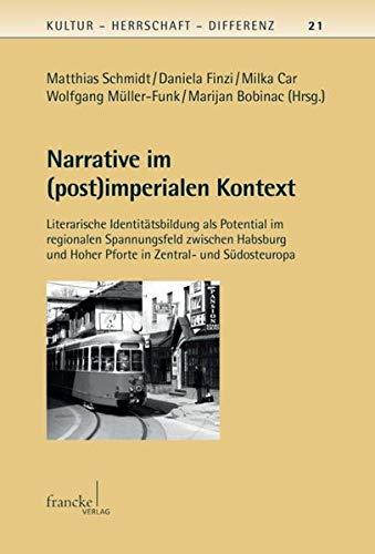 Narrative im (post)imperialen Kontext: Matthias Schmidt