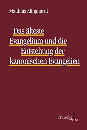 Das älteste Evangelium und die Entstehung der kanonischen Evangelien Band I: Matthias ...