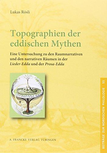Topographien der eddischen Mythen: Lukas Rösli