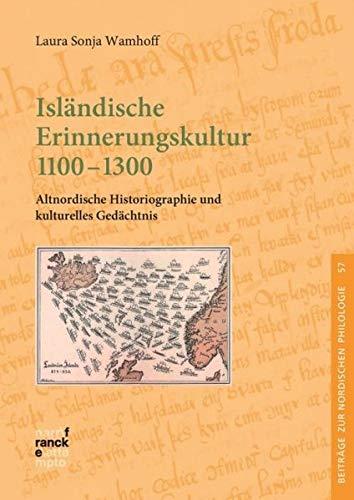 Isländische Erinnerungskultur 1100-1300: Laura Sonja Wamhoff