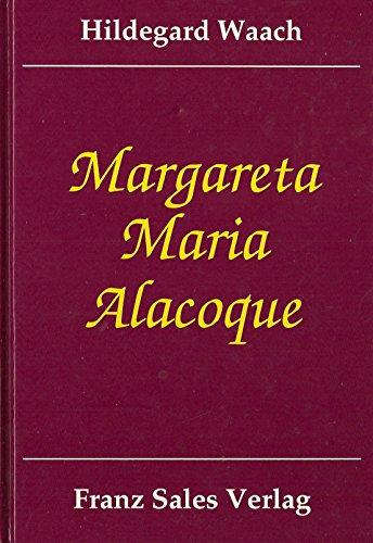 9783772101274: Margareta Maria Alacoque: Skizze eines Lebens (Livre en allemand)