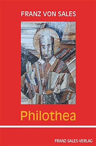 9783772102776: Philothea: Anleitung zum frommen Leben