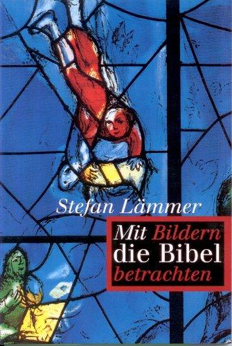 Mit Bildern die Bibel betrachten: Stefan Lämmer