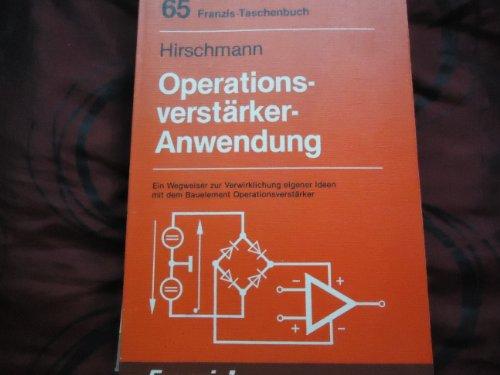 9783772306556: Operationsverstärker-Anwendung. Ein Wegweiser zur Verwirklichung eigener Ideen mit dem Bauelement Operationsverstärker