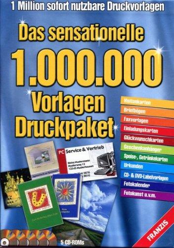 9783772310102: Das sensationelle 1.000.000 Vorlagen Druckpaket - 1 Million sofort nutzbare Druckvorlagen - Das ultimative Designvorlagenpaket mit 5 CD-ROMs und mehr als 1 Million Vorlagen