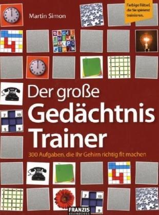 9783772310911: Der große Gedächtnis-Trainer: 300 Aufgaben, die Ihr Gehirn rrichtig fit machen