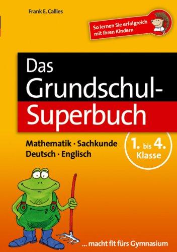 9783772313899: Das Grundschul-Superbuch: Mathematik - Sachkunde - Deutsch - Englisch