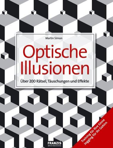 9783772314773: Das Riesenbuch der optischen Illusionen: Über 200 Rätsel, Täuschungen und Effekte