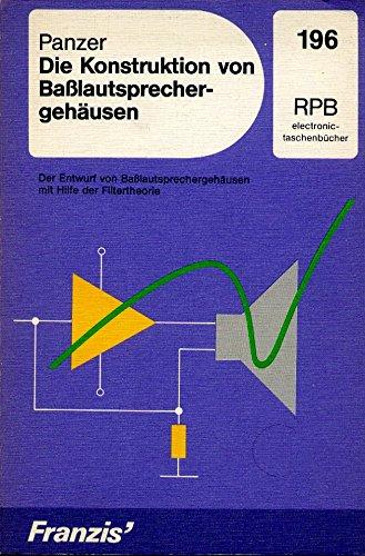 9783772319617: Die Konstruktion von Basslautsprechergehäusen. Der Entwurf von Basslautsprechergehäusen mit Hilfe der Filtertheorie