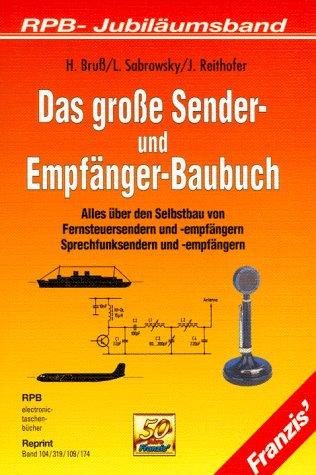 Franzis Taschenbücher (RPB Electronic-TB), Das große Sender-Baubuch: Helmut Bruß (Autor),