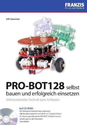 9783772341175: PRO-BOT128 selbst bauen und erfolgreich einsetzen