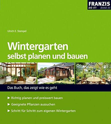 9783772342752: Wintergarten selbst planen und bauen: Das Buch, das zeigt wie es geht