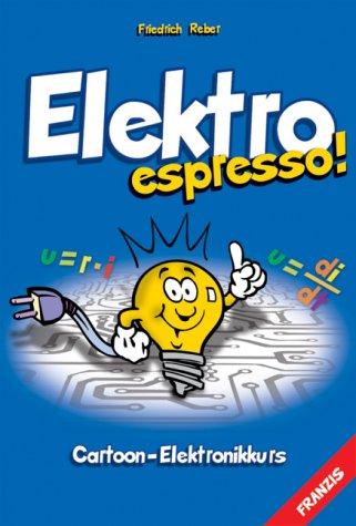 9783772343001: Elektro espresso: Cartoon-Elektronikkurs