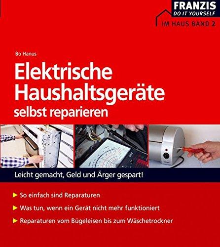 elektrische haushaltsger te selbst reparieren 9783772343209 von bo hanus. Black Bedroom Furniture Sets. Home Design Ideas