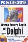 9783772343643: Messen, Steuern, Regeln mit Delphi, m. CD-ROM