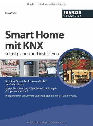 9783772343872: Smart Home mit KNX selbst planen und installieren