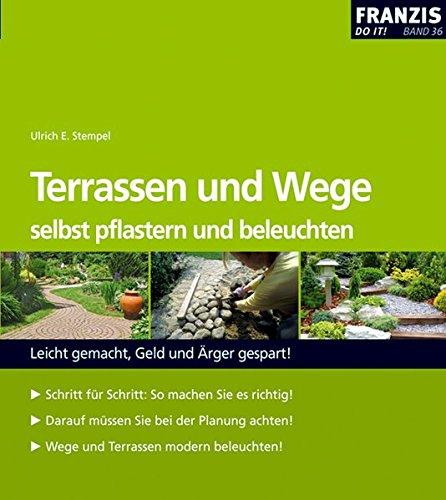9783772347146: Terrassen und Wege selbst pflastern und beleuchten: Leicht gemacht, Geld und Ärger gespart!