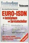 9783772349232: EURO-ISDN für Installateure und Servicetechniker. Begriffe, Konfigurationen, Schnittstellen, Leistungsmerkmale, Kostenstruktur, Installationstechnik, Schicht 1-3 des D-Kanal-Protokolls