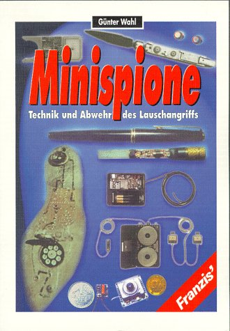 9783772349331: Minispione. Technik und Abwehr des Lauschangriffs
