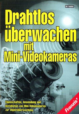 9783772349645: Drahtlos überwachen mit Mini- Videokameras.