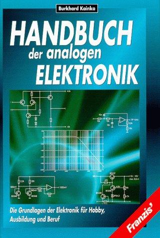 Handbuch der analogen Elektronik (Gebundene Ausgabe) von: Burkhard Kainka