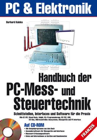 Handbuch der PC-Mess- und Steuertechnik, m. CD-ROM: Burkhard Kainka (Autor)