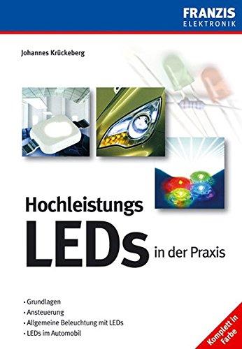 9783772354984: Hochleistungs-LEDs in der Praxis: Grundlagen, Ansteuerung, Allgemeine Beleuchtung mit LEDs, LEDs im Automobil