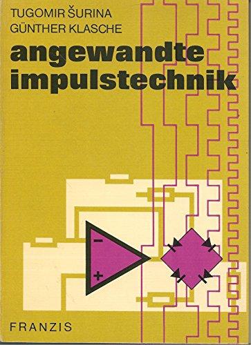 Angewandte Impulstechnik. Für den Praktiker eine Einführung: Surina, Tugomir/Klasche Günther