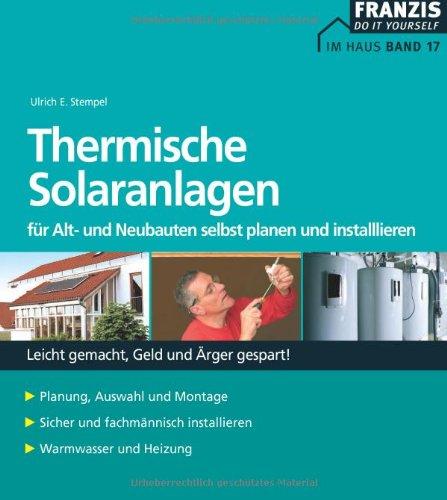 9783772359170: Thermische Solaranlagen: Für Alt- und Neubauten selbst planen und installieren