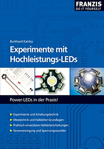 Experimente mit Hochleistungs-LEDs. Power-LEDs in der Praxis