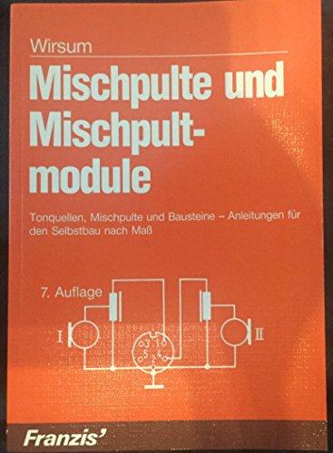9783772361029: Mischpulte und Mischpultmodule. Tonquellen, Mischpulte und Bausteine - Anleitungen für den Selbstbau nach Mass