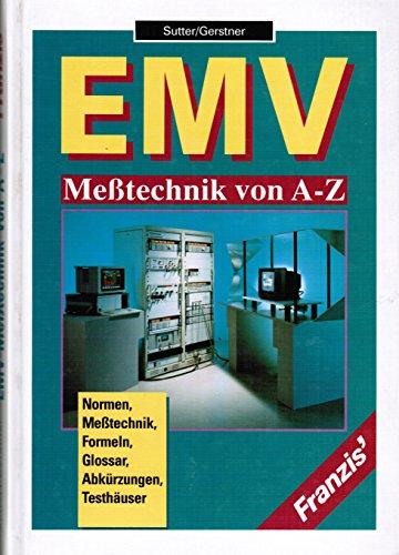 9783772361937: EMV-Messtechnik von A-Z: Normen, Messmittel, Formeln, Glossar, Abkürzungsverzeichnis, Testhäuser (German Edition)
