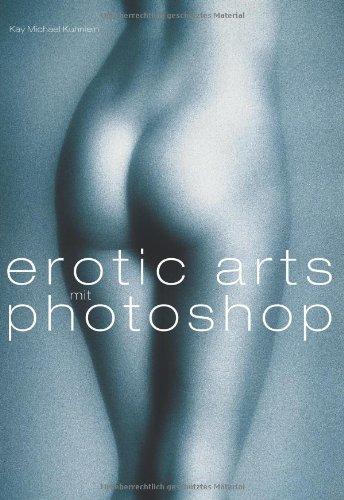 9783772362170: Erotic Arts mit Photoshop.