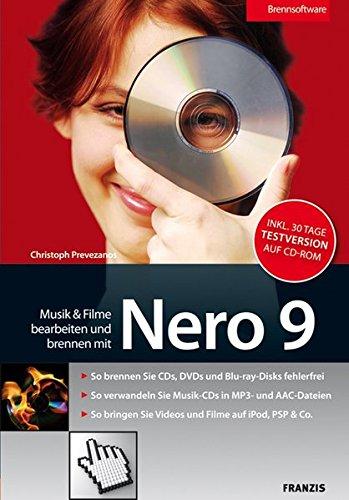 Musik und Filme bearbeiten und brennen mit Nero 9 : So brennen Sie CDs, DVDs und Blue-ray-Disks ...