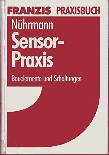 9783772363627: Sensor-Praxis. Bauelemente und Schaltungen