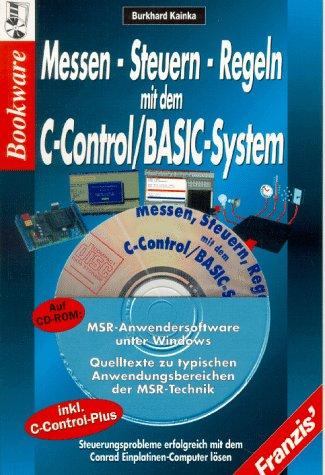 Messen, Steuern, Regeln mit dem C- Control/: Burkhard Kainka (Autor)