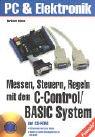9783772367359: Messen, Steuern, Regeln mit dem C- Control/ Basic- System.