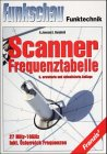 9783772367465: Scanner-Frequenztabelle 27MHz - 10 GHz. Eine detaillierte Übersicht über alle Funkdienste für Funkscanner-Benutzer