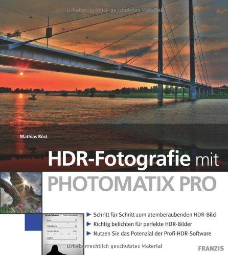 9783772369575: HDR-Fotografie mit PHOTOMATIX PRO: Schritt für Schritt zum atemberaubenden HDR-Bild. Richtig belichten für perfekte HDR-Bilder. Nutzen Sie das Potenzial der Profi-HDR-Software