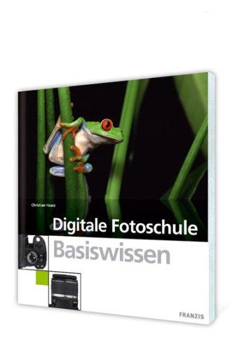 Digitale Fotoschule Basiswissen - Haasz, Christian