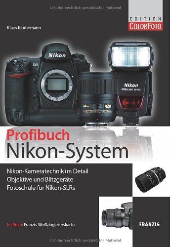 9783772371264: Das Nikon System-Buch: Kamera - Objektiv - Blitz