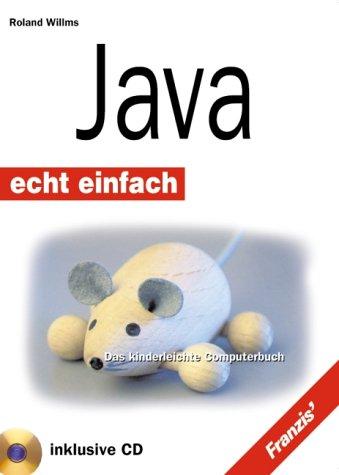 9783772371653: Java echt einfach. Das kinderleichte Computerbuch.