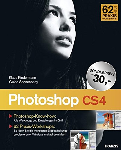 Das Franzis Handbuch Photoshop CS4: Klaus Kindermann, Guido