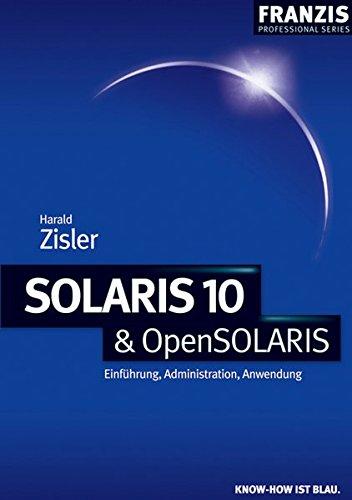 9783772372971: Solaris 10 & OpenSolaris: Einführung, Administration, Anwendung