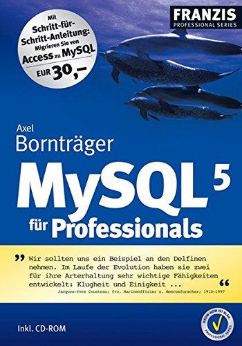 9783772373251: MySQL 5. Für Professionals. Inkl. CD-ROM