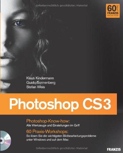 Photoshop CS3. Jubiläumsausgabe: Das Photoshop-Handbuch für Digitalfotografen: Klaus Kindermann; Guido