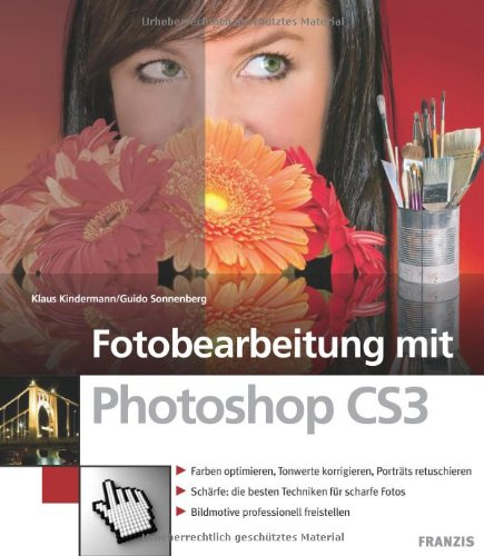 Fotobearbeitung mit Photoshop CS3: Guido Sonnenberg; Klaus