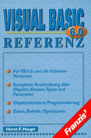 Visual Basic Referenz: Haupt Horst F.