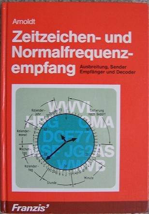 9783772381713: Zeitzeichen- und Normalfrequenzempfang. Ausbreitung, Sender, Empfänger und Decoder